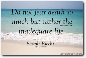 Do-not-fear-death-so-much-but-rather