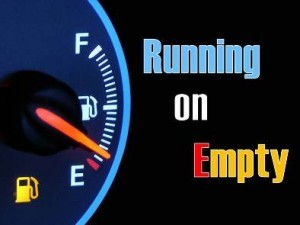 Republished: Are you running on empty?