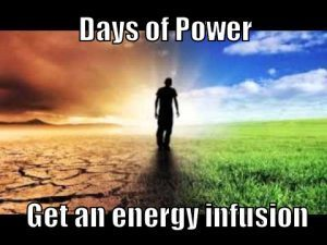 Days of Power – Get a huge energy infusion