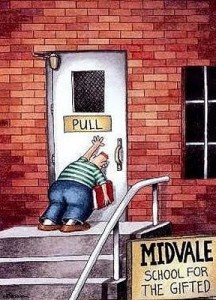 Are you pushing the door that says: pull?