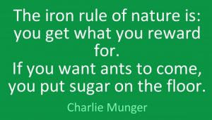 the-iron-rule-of-nature-is-you-get-what-you-reward-for-if-you-want-ants-to-come-you-put-sugar-on-the-floor