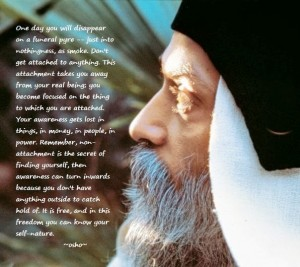 don't get attached to anything osho