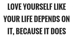 Unless you like yourself, you won't like your life either…