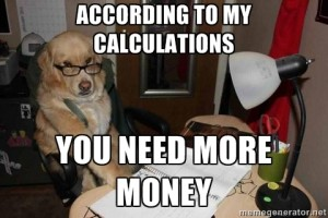 according to my calculations you need more money