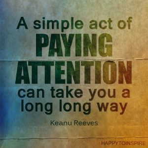 How to master your attention… because wherever attention goes, energy flows