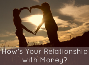 More money Part 4: your relationship to money